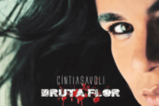 Bruta Flor (2015) – Cíntia Savoli
