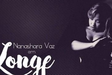 Nanashara Vaz – Longe dos olhos (Single)