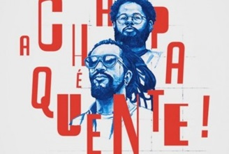 A Chapa é Quente, single fruto da parceria Rael/ Emicida acaba de ser lançado.