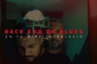 En Tu Mira Baco Exu Do Blues Em Um Interlúdio Para ESÚ