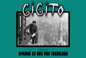 Gigito, Amanhã Eu Não Vou Trabalhar (2017)